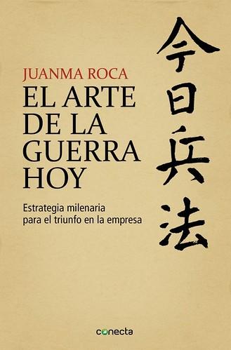 El Arte de la Guerra Hoy - Juanma Roca