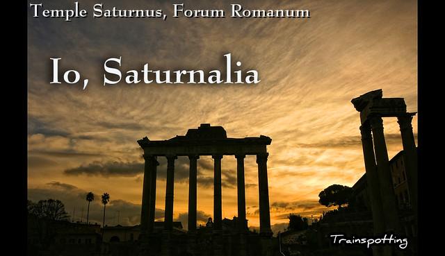 Io Saturnalia - Temple Saturnus, Forum Romanum