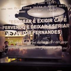 """""""Escobar é exigir café fervendo e deixar esfriar"""" - Miller Fernandes.  *************** #cafe #coffee #café #reflexao #reflexão #cafezinho #humor"""
