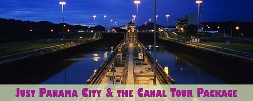 Just Panama City and the Canal Tour Package