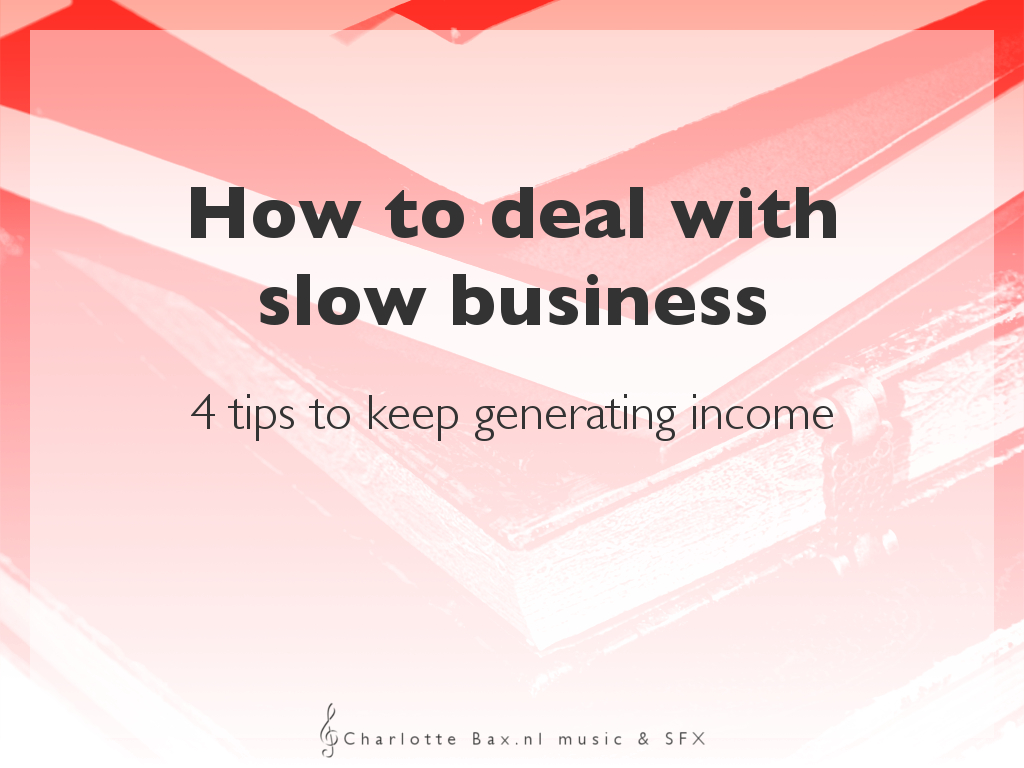 how to deal with slow business