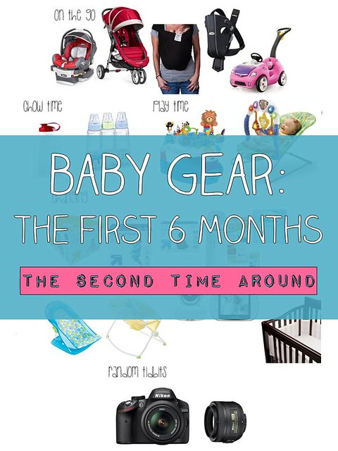 BABY GEAR - the first 6 months - the second time around