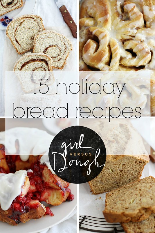 15 Holiday Bread Recipes | girlversusdough.com @stephmwise