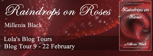 Blog Tour: Raindrops on Roses by Millenia Black