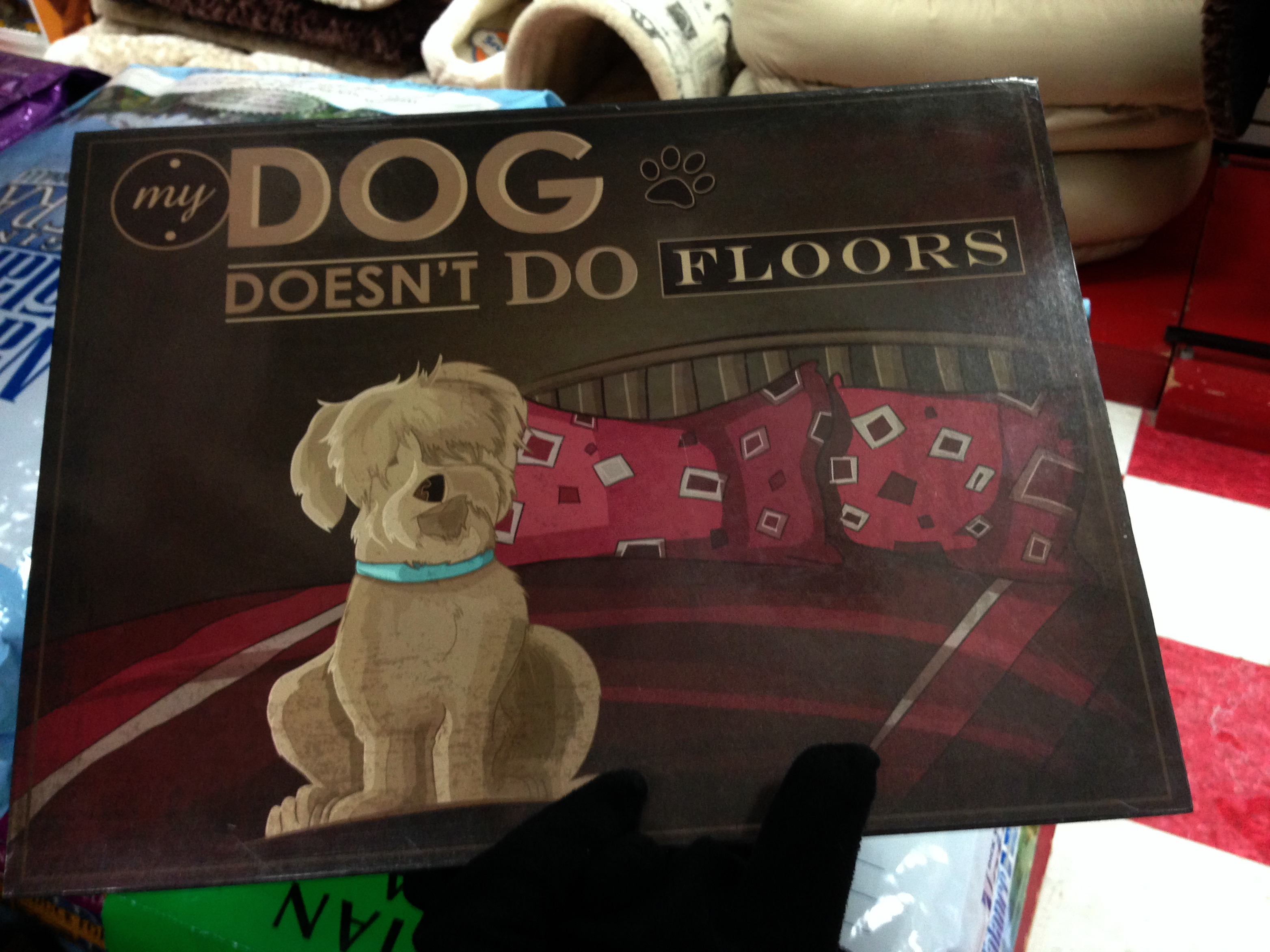 My dog doesn't do floors print