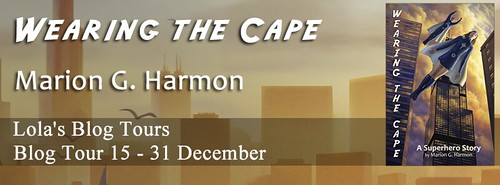 Blog Tour: Wearing the Cape by Marion G Harmon