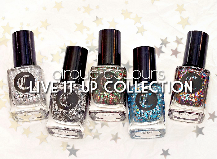 cirque colours live it up collection (3)