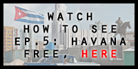 How To See Ep.5: Havana - free full episode on Vimeo