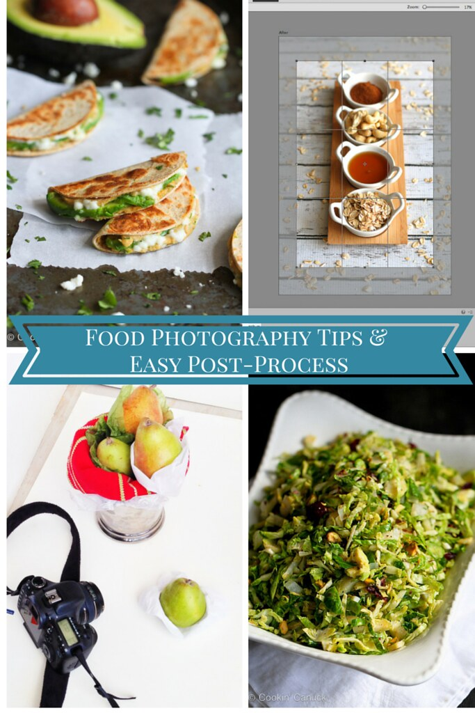 Food Photography Tips & Easy Post-Process...For beginners and pros, tips to capture memorable photos.   cookincanuck.com #photoshop