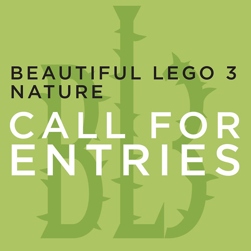Beautiful Lego 3: CALL FOR ENTRIES