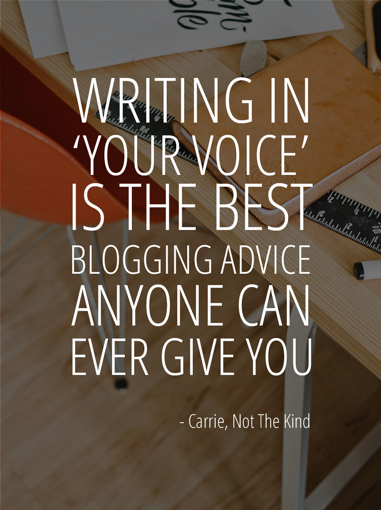 Writing in 'your voice' is the best blogging advice anyone can ever give you #blogging #tips