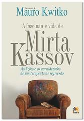 O Dr. Mirta Kassov é um terapeuta de regressão que vive em um país da América do Sul e tem as mesmas iniciais do Dr. Mauro Kwitko.
