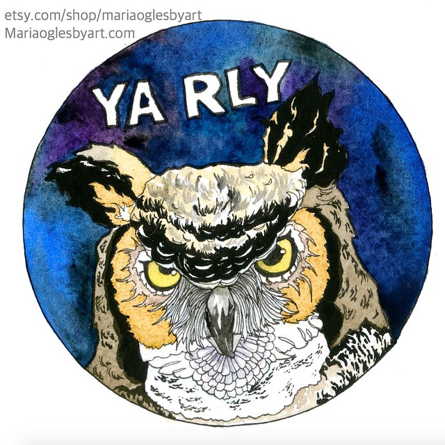 YA RlLY owl meme painting - one of a series I'm working on for the la Luz de Jesus gallery in holly wood for their upcoming coaster show! #gallery #galleryshow #owl #owls #yarly #rly #owlmeme #meme #memeart #memepainting #memes