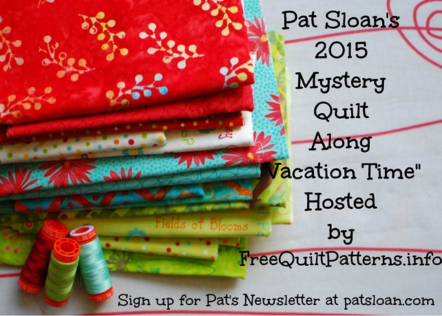 Pat Sloan 2015 Vacation Time Mystery quilt along