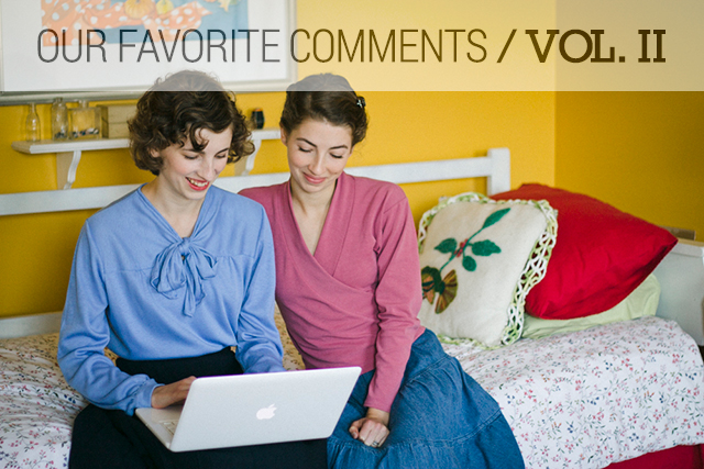 Our Favorite Comments // Vol. II