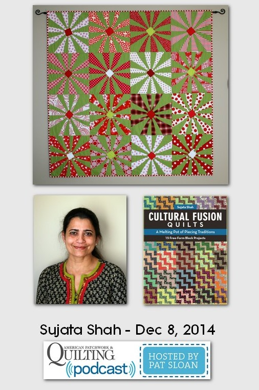 American Patchwork and Quilting Pocast Sujata Shah Dec 2014