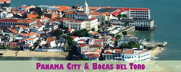 Panama City and Bocas del Toro