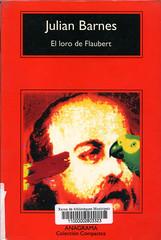 Julian Barnes, El loro de Flaubert