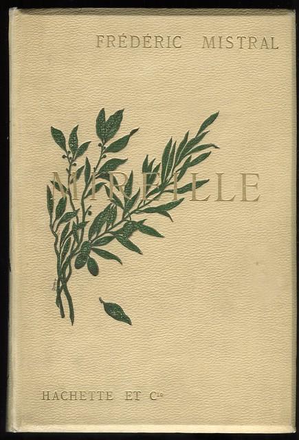 """Reliure de """"Mireille"""" de Frédéric Mistral. Paris, Hachette, 1891."""