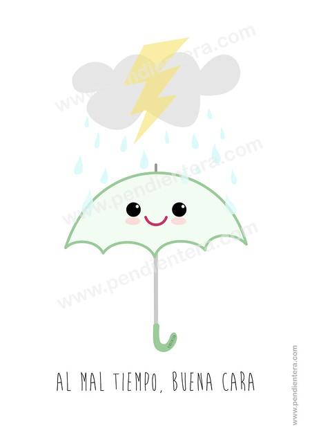 Al mal tiempo,buena cara