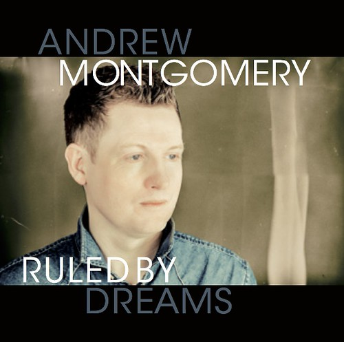 Andrew Montgomery - Ruled By Dreams