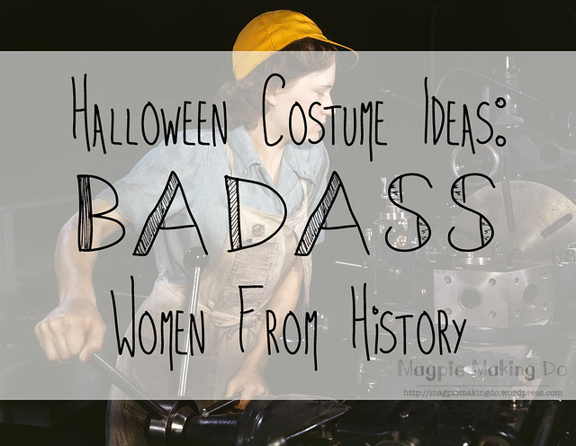 halloween costume ideas badass women from history edition