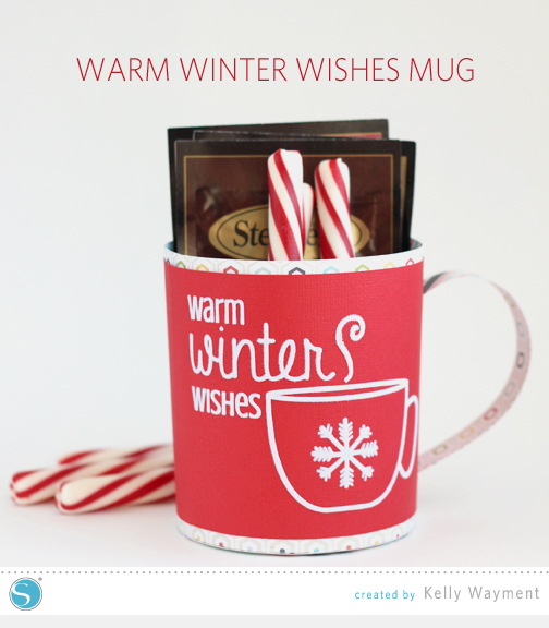 Warm Winter Wishes Mug by Kelly Wayment for Silhouette
