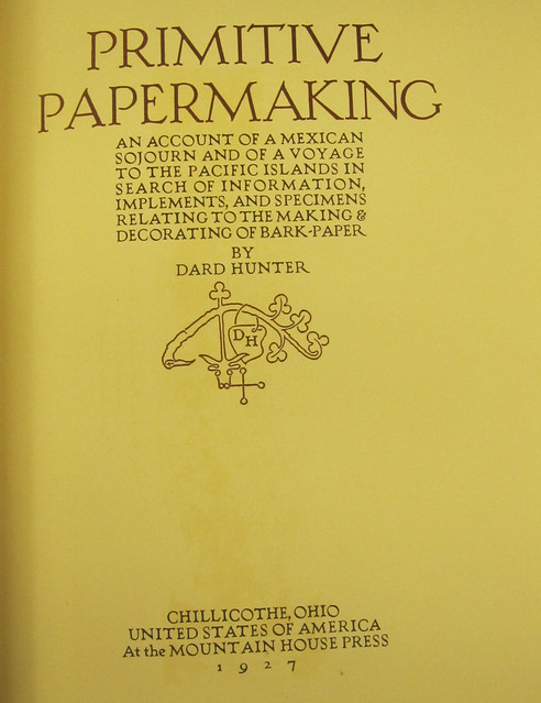 Primitive Papermaking- Dard Hunter