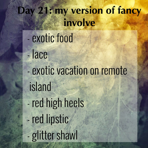 DAY 21 MY VERSION OF FANCY INVOLVE