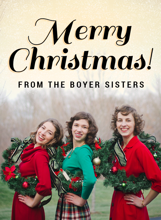 Merry Christmas from the Boyer Sisters!