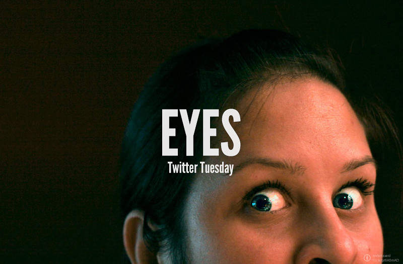 Twitter Tuesday: Eyes