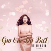 Minh Hằng – Giờ Em Đã Biết (2014) (MP3 + FLAC) [Album]
