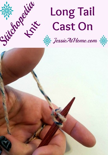 Stitchopedia ~ Long Tail Cast On Tutorial and Video from Jessie At Home