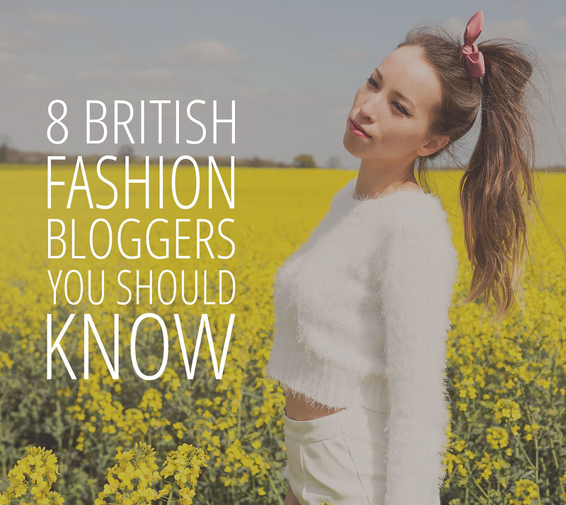8 British Fashion Bloggers You Should Know
