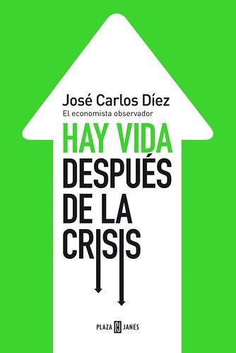 Hay Vida Después de la Crisis - José Carlos Díez