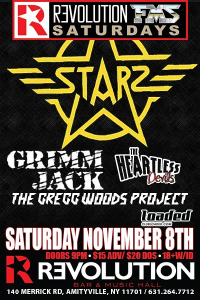 11/08/14 Starz/ Grimm Jack/ The Heartless Devils/ The Greg Woods Project @ Revolution Bar & Music Hall, Amityville, LI, NY