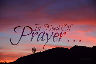In Need Of Prayer... | by Art4TheGlryOfGod by Sharon