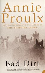 Harper Perennial - Annie Proulx - Bad Dirt