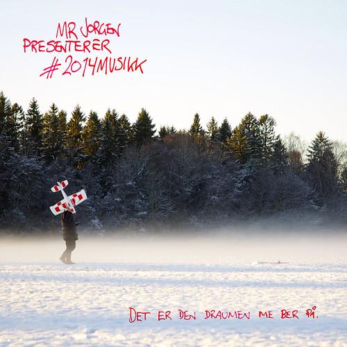 Mr Jorgen Presenterer #2014musikk – Det er den draumen me ber på