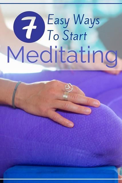 7 Easy Ways to Start Meditating