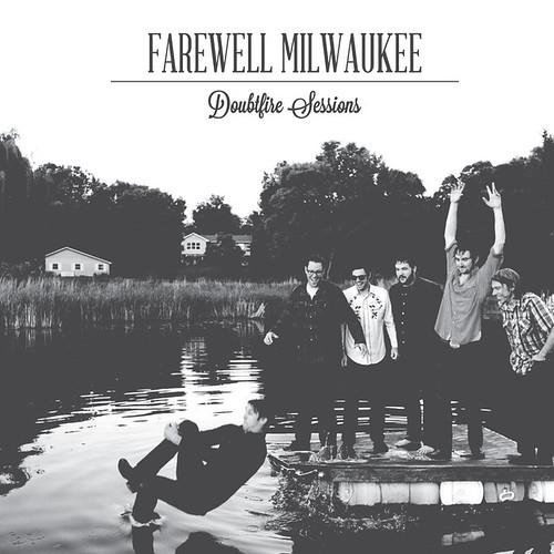 Farewell Milwaukee - Doubtfire Sessions