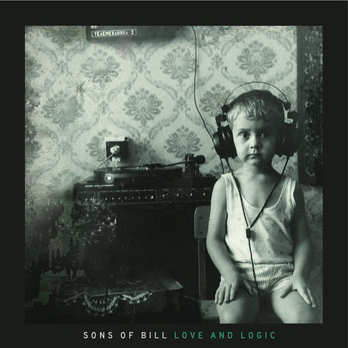 Sons Of Bill - Love And Logic