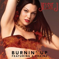 Jessie J – Burnin' Up (feat. 2 Chainz)