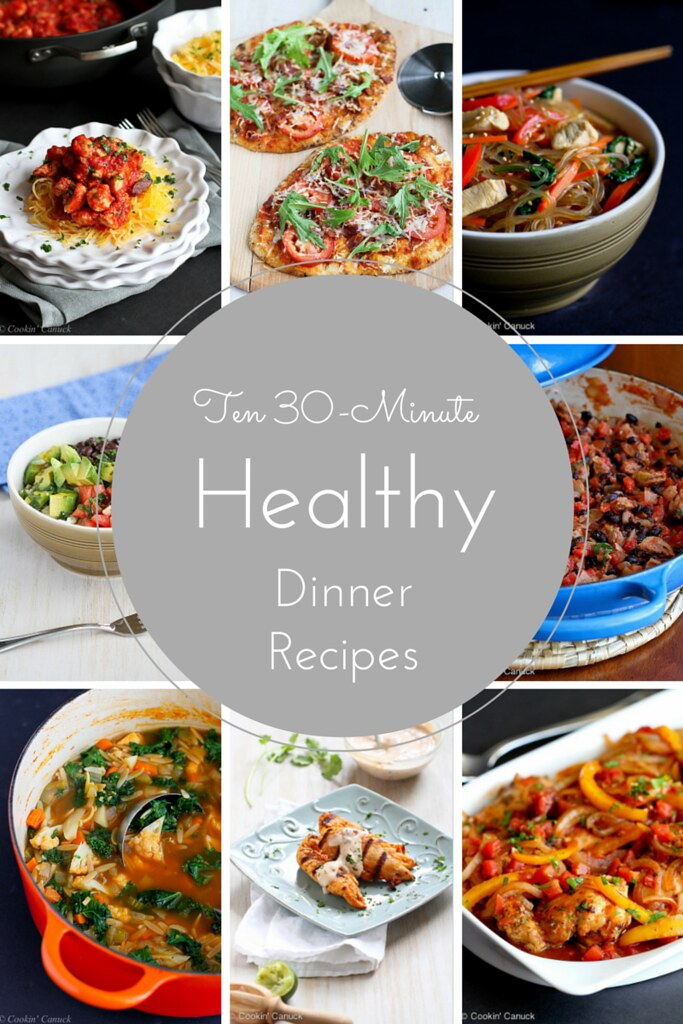 ten 30 minute healthy dinner recipes cookin canuck