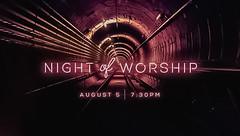 Night of Worship at NPCC - August 5, 2016