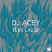 DJ Acey / Tekk Lab EP
