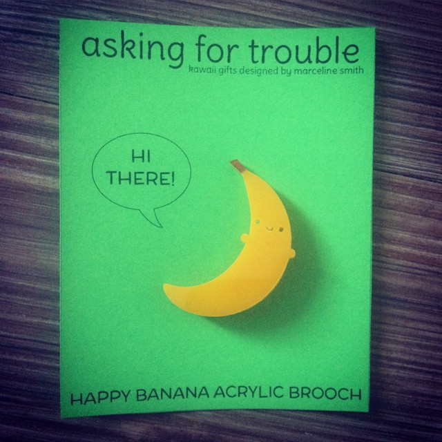 Glad to have my banana brooches back in stock. It hasn't been the same without them.