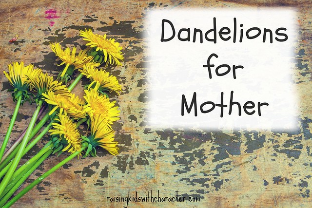 Dandelions for Mother
