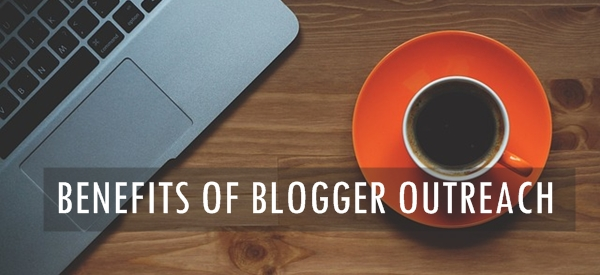 benefits of blogger outreach