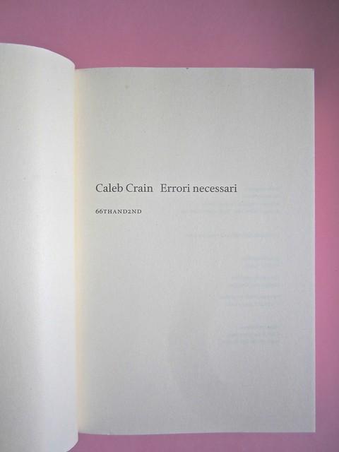 Errori necessari, di caleb Crain. 66thand2nd edizioni 2014. Progetto grafico: : Silvana Amato. Ill. alla cop.: P. d'Oltreppe. Frontespizio, a pag. 3 (part), 1